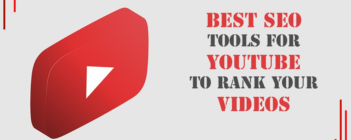 5 Top SEO Tools for YouTube To Rank Your Videos
