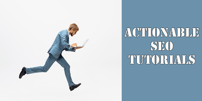 YouTube Actionable SEO tutorials