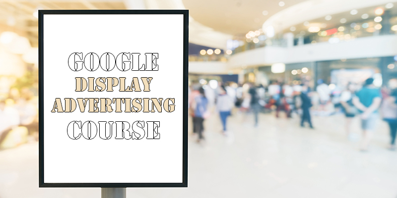Display Advertising Course From Google