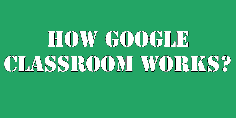 Google Classroom Works